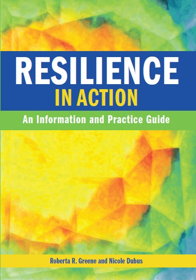 Resiliance In Action: An Information and Practice Guide