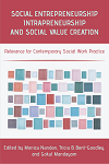 Social Entrepreneurship, Intrapreneurship, and Social Value Creation: Relevance for Contemporary Social Work Practice