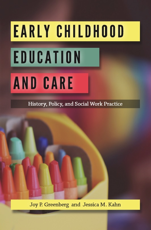 Early Childhood Education and Care: History, Policy, and Social Work Practice