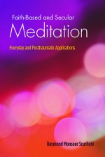 Faith-Based and Secular Meditation: Everyday and Posttraumatic Applications
