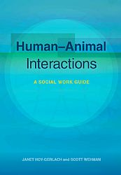 Human-Animal Interactions: A Social Work Guide Human-Animal Interactions: A Social Work Guide