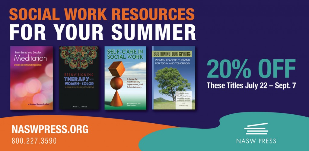 NASW Press Social Work Resources For Your Summer