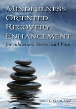 Mindfulness-Oriented Recovery Enhancement for Addiction, Stress, and Pain