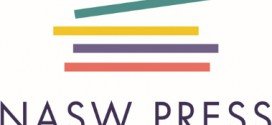 Visit NASW Press for the Very Latest on All Things Social Work – A Snapshot of the Latest Titles