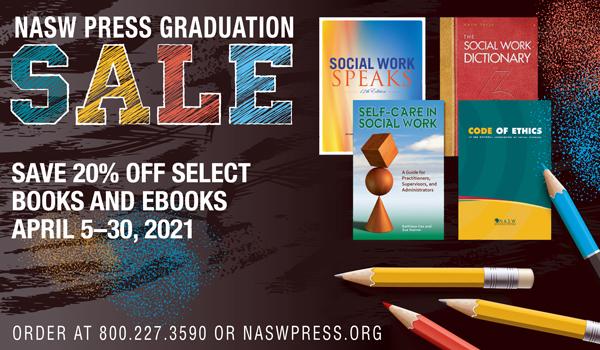 NASW Press Graduation Sale: April 5-30, 2021