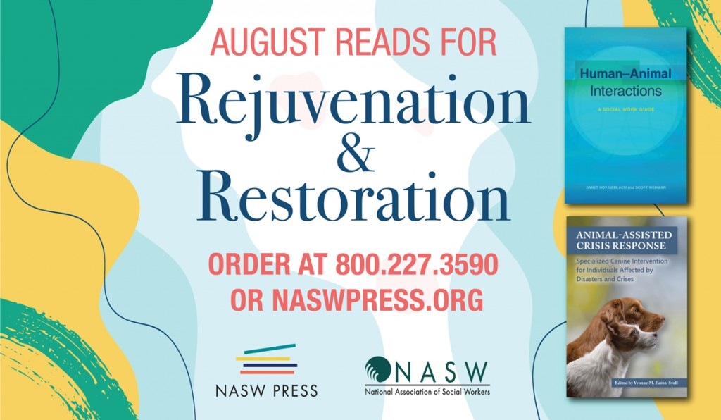NASW Press August Reads for Rejuvenation and Restoration