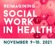 NASW 2021 Virtual Forum: Reimaging Social Work in Health