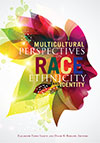 Multicultural Perspectives on Race, Ethnicity, and Identity