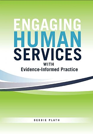 Engaging Human Services With Evidence-Informed Practice by Debbie Plath