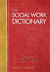 The Social Work Dictionary, 6th Edition